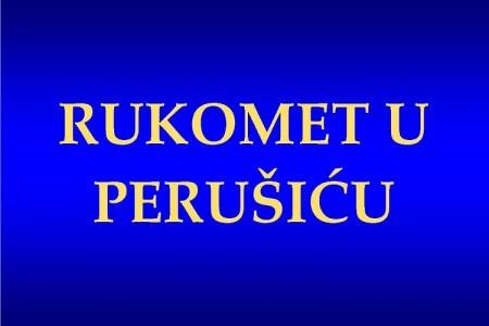 Od utorka 19.rujna kreće rukomet u Perušiću!!!