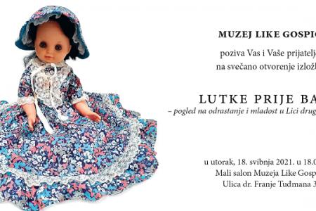 U utorak u Muzeju Like Gospić otvorenje izložbe o lutkama prije barbie u Lici